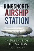 Kingsnorth Airship Station: In Defence of the Nation