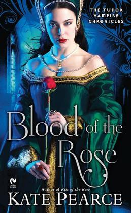 Kate Pearce - Blood of the Rose: The Tudor Vampire Chronicles
