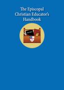 The Episcopal Christian Educator's Handbook
