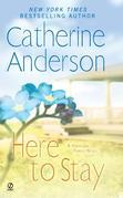 Catherine Anderson - Here to Stay: A Harrigan Family Novel