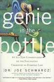 The Genie in the Bottle: 68 All New Commentaries on the Fascinating Chemistry of Everyday Life