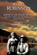 Write It on Your Heart: The Epic World of an Okanagan Storyteller