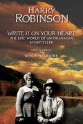Write It on Your Heart: The Epic World of an Okanagan Storyteller
