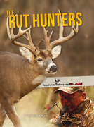 The Rut Hunters: Pursuit of the Whitetail Slam