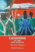 Legends of the New Worlds : The Next Chapter
