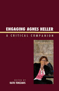 Engaging Agnes Heller: A Critical Companion