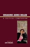 Engaging Agnes Heller: A Critical Companion