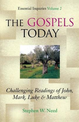 Gospels Today: Challenging Readings of John, Mark, Luke & Matthew