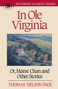 In Ole Virginia: Or, Marse Chan and Other Stories