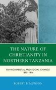 The Nature of Christianity in Northern Tanzania: Environmental and Social Change 1890-1916
