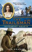 The Trailsman #353: Bitterroot Bullets