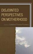 Disjointed Perspectives on Motherhood