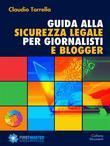 Guida alla sicurezza legale per giornalisti e blogger