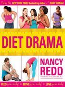 Diet Drama: Feed Your Body! Move Your Body! Love Your Body!