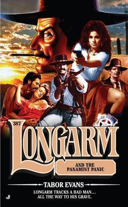 Longarm #387: Longarm and the Panamint Panic