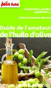 Guide de l'amateur de l'huile d'olive 2014 Petit Futé (avec cartes, photos + avis des lecteurs)