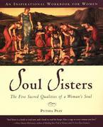 Soul Sisters: The Five Sacred Qualities of a Woman's Soul