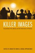 Killer Images: Documentary Film, Memory and the Performance of Violence