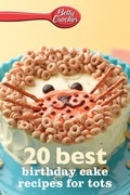 Betty Crocker 20 Best Birthday Cakes Recipes for Tots