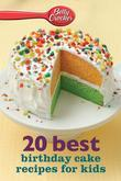 Betty Crocker 20 Best Birthday Cakes Recipes for Kids