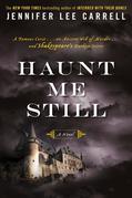 Haunt Me Still: A Novel