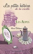 Alpes, les petites histoires de la vieille