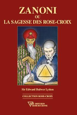 Zanoni ou la sagesse des Rose-Croix