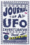 Journal of a UFO Investigator: A Novel