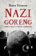 Nazi Goreng: Young?Malay?Fanatic?Skinheads