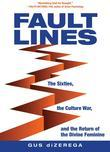 Fault Lines: The Sixties, the Culture War, and the Return of the Divine Feminine