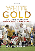 White Gold: England¿s Journey to Rugby World Cup Glory