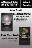 Morgan O'Brien Mysteries 2-Book Bundle: Cold Dark Matter / Dead Water Creek