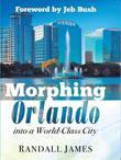 Morphing Orlando: Into a World-Class City