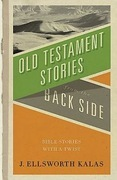 Old Testament Stories from the Back Side: Bible Stories with a Twist