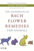 The Handbook of Bach Flower Remedies for Animals