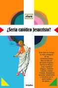 ¿Sería católico Jesucristo? (Tif)