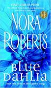 Nora Roberts - Blue Dahlia: In the Garden Trilogy