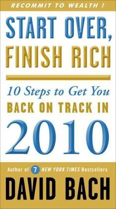 Start Over, Finish Rich: 10 Steps to Get You Back on Track in 2010