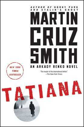 Tatiana: An Arkady Renko Novel