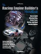 Racing Engine Builder's HandbookHP1492: How to Build Winning Drag, Circle Track, Marine and Road RacingEngines