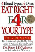 Eat Right 4 Your Type (Revised and Updated): The Individualized Diet Solution