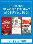 The Product Manager's Reference and Survival Guide