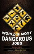 World's Most Dangerous Jobs
