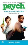 Psych: Mind-Altering Murder: Mind-Altering Murder