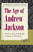 Interpreting American History The Age of Andrew Jackson