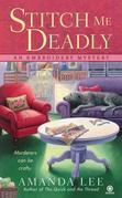 Stitch Me Deadly: An Embroidery Mystery