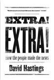 Extra! Extra!: How the People Made the News