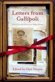 Letters from Gallipoli: New Zealand Soldiers Write Home