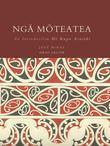 Nga Moteatea: An Introduction / He Kupu Arataki