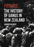 Patched: The History of Gangs in New Zealand